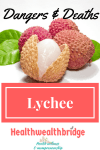 Lychee:Dangers include life threatening hypoglycemia & convulsions in malnourished children with possible genetic susceptibility