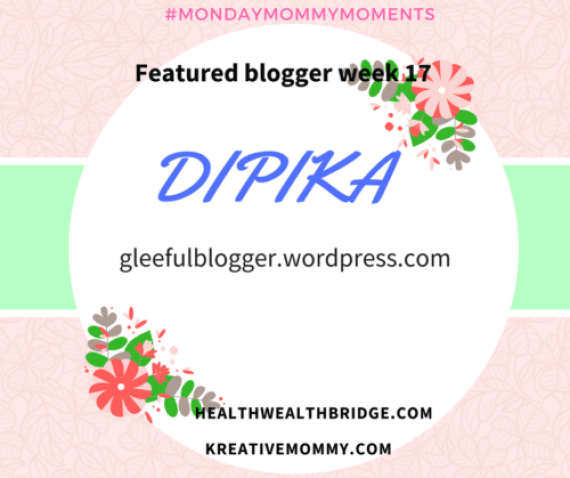 Dipika ,winner of #MondayMommyMoments week 17