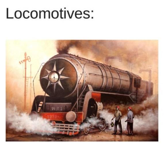 Locomotives .Pic curtesy Gallerist.in