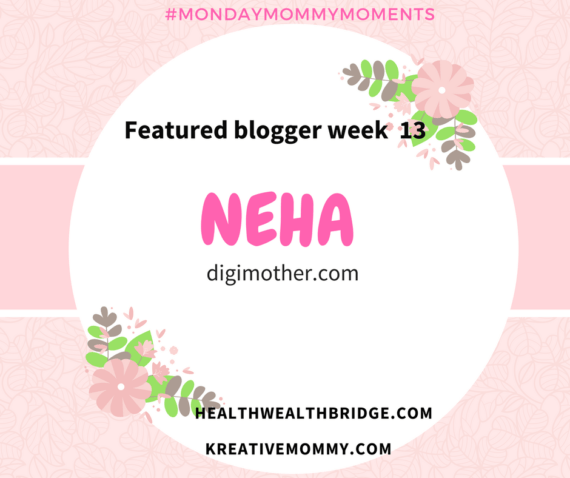 MondayMommyMoments winner week 14 :Neha Jain of digimother.com