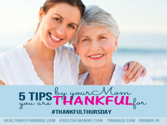 5-tips-by-mom-you-are-thankful-for