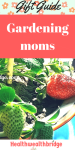 Mothers Day Gifts for Gardening moms