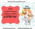 Monday Mommy Moments 34:Creative birthday ideas for 5 year old