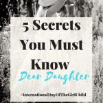 5 Secrets You Must Know Dear Daughter    #Internationaldayofthegirlchild