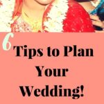 6 Tips to Plan Your Wedding