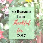30 Reasons I am Thankful for 2017 Looking back at Popular posts