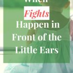 When Fights Happen in Front of the Little Ears(its not all bad) #MondayMommyMoments 53