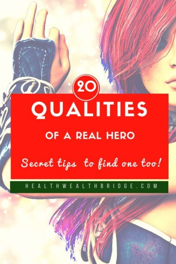 20 QUALITIES OF A REAL HERO