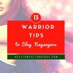 13 Warrior Tips to Slay  Naysayers