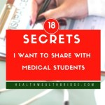 18 Secrets  I want to share with medical students :The journey is worth it!