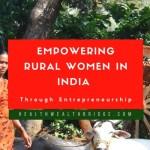 Empowering Rural Women in India through Entrepreneurship: Deendayal Antodaya Yojana