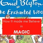 The Enchanted Woods:How It made me Believe in magic