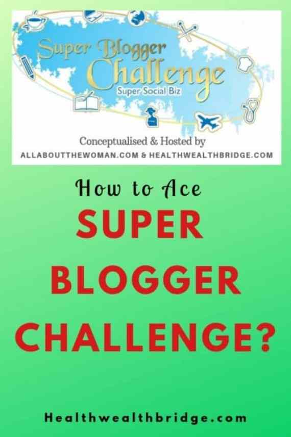 How to ace SUPER BLOGGER CHALLENGE (1)