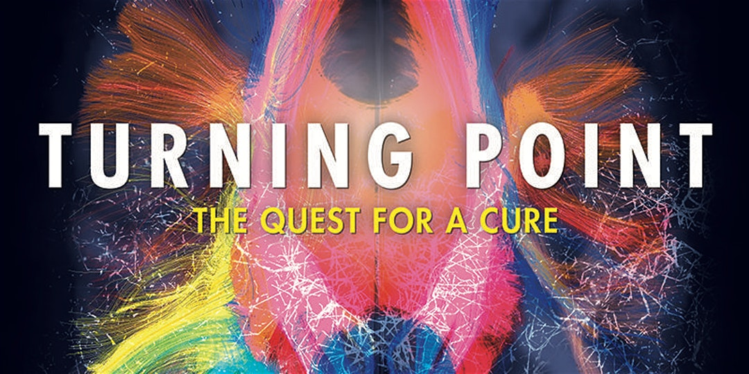 TURNING POINT THE QUEST FOR A CURE – Free Film Screening