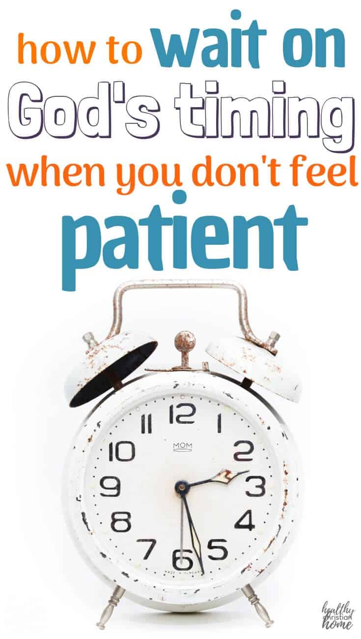 Learning to be patient does not come naturally. In this post, discover some practical tips on how to handle life during a waiting period - especially when you don't feel patient. #patient #waitonGod #Godstiming #patience #persistence #spiritualgrowth #Christianity