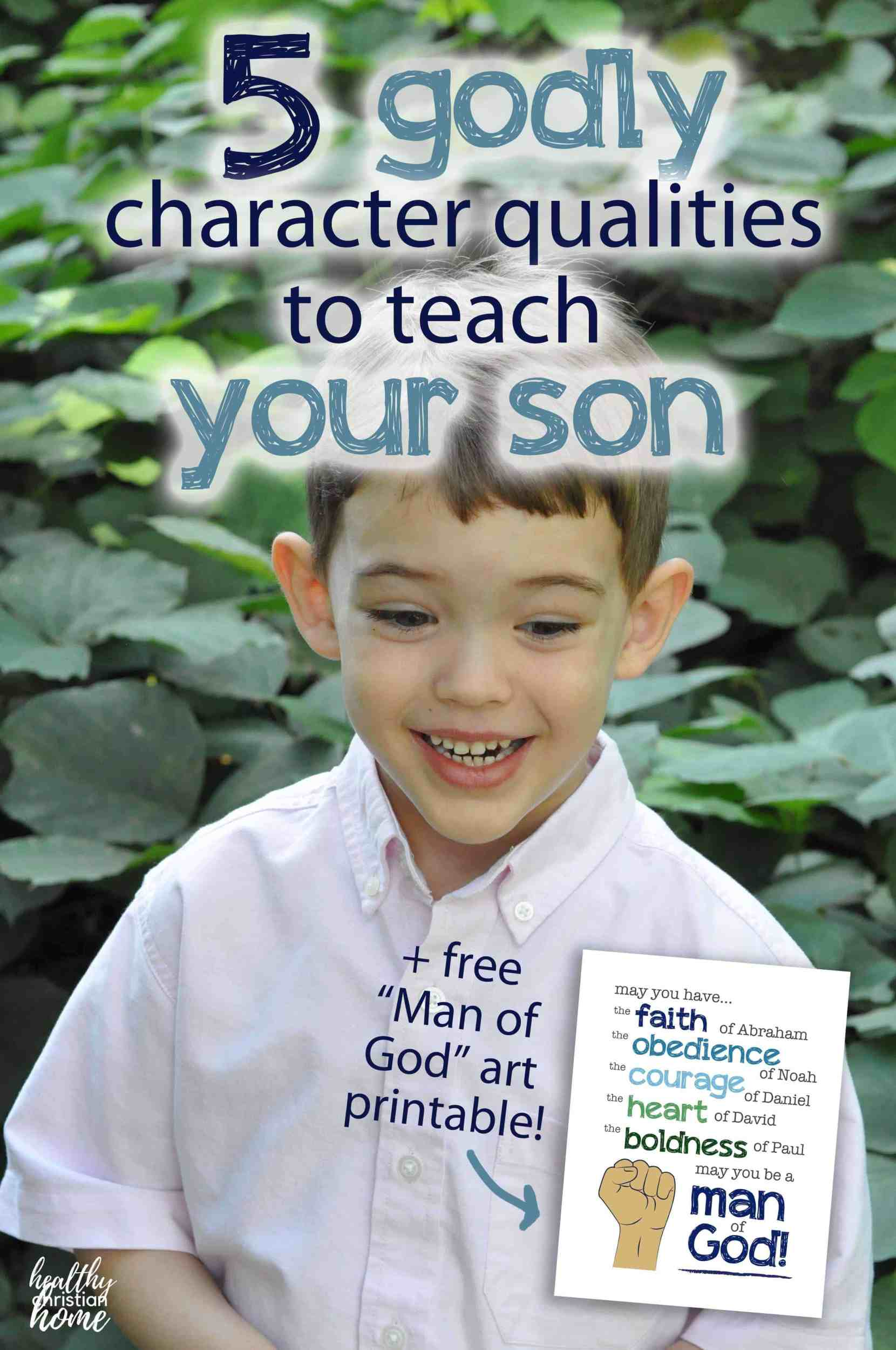 """A young boy outside with text overlay that says """"godly character qualities to teach your son"""""""
