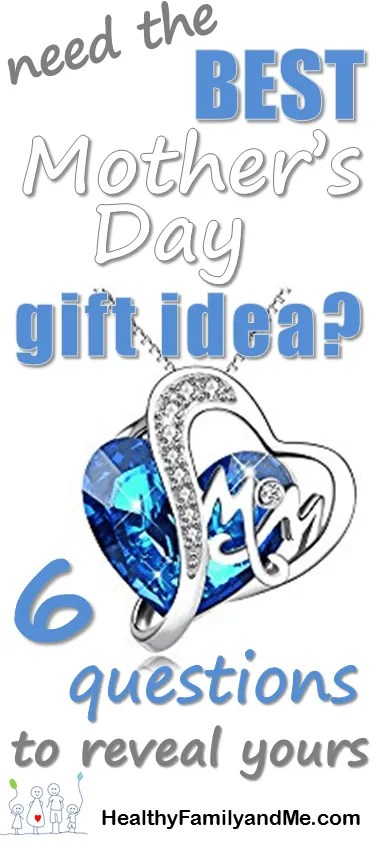 need the best mother's day gift idea? answer these 6 questions now to reveal yours