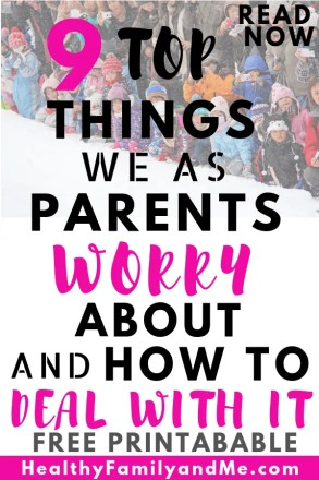 The top 9 things we as parents worry about and how to deal with it. This is what parents worry about most. #parenting #parentingtips #parentingchallenges