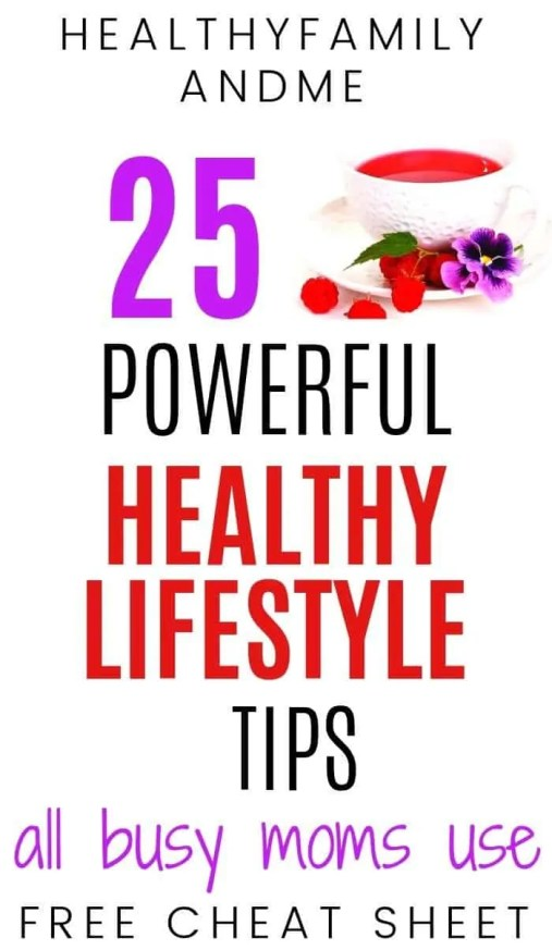 25 Healthy lifestyle tips for busy moms. Discover easy healthy living hacks to be happier and healthier today. Make mom's life easier with epic healthy living tips #wellness #momlife #healthyliving #healthylifestyle #lowcarb