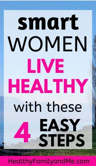 Healthy living lifestyle made easy with 4 healthy lifestyle tips to live a healthy life. Find healthy lifestyle motivation and the best health tips for women. #healthyliving #healthylivingtips #healthtipsforwomen #healthy habits