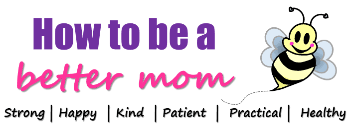 how to be a better mom awesome parent challenges #parentingtips