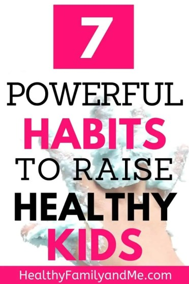 Healthy habits for kids is important to raise kids happy and healthy. Parenting 101 includes child development tips and healthy lifestyle tips to improve kids health and family health. Clever mom life hacks. #parenting #healthyhabits #healthyfamily #familyhealth #kidshealth #healthtips #momlife #raisekids