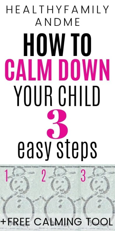 How to calm down your child. Raising kids calm made easy with 3 parenting steps to calm kids down. Parenting advice to make mom life easier. Discover 3 steps to calm kids down anywhere. Great calming strategy for kids. Raise toddlers. #parenting #parentingadvice #parentingtips #raisekids #toddlerlife #calmingstrategy