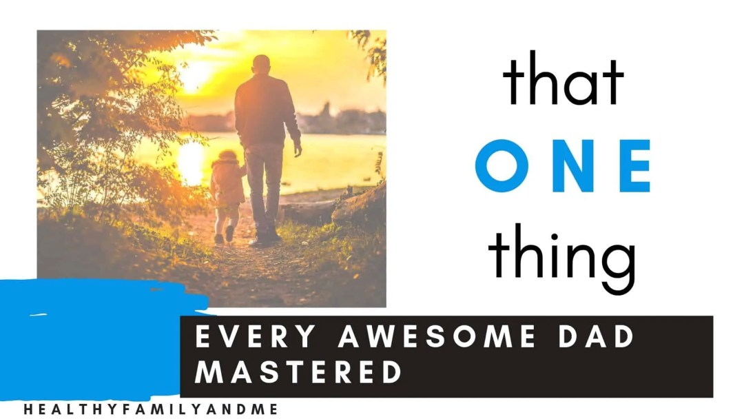 How to be a good father. That one thing every awesome dad mastered. #goodfather #awesomedad