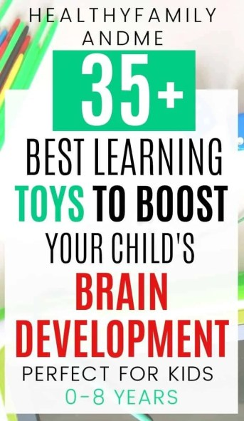 educational toys and text stating more than 35 best learning toys to boost your child's brain development for ages 0 to 8