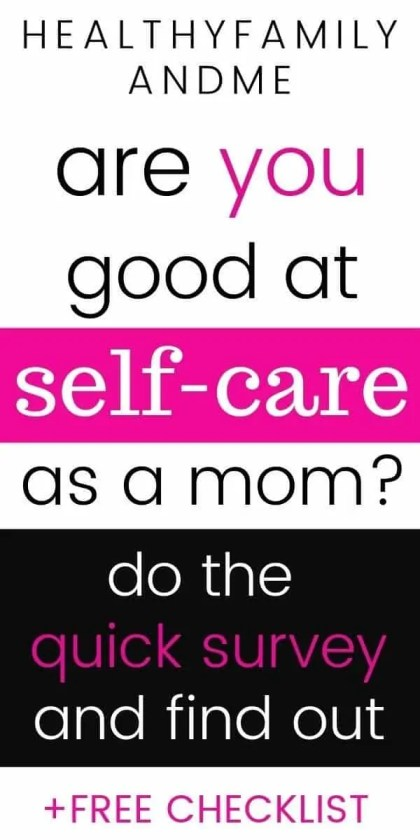 text questioning how good you are at self-care as a busy mom with survey and checklist