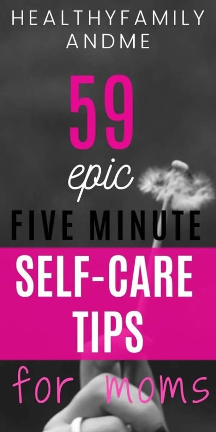 Mom life made easy with 59 Self care tips for moms promoting self love and self development. Wellness made easy for stay at home moms to take better care of themselves. Discover great self care tips for moms. #selfcare #wellness #selfcaretips #selfcareideas #momlife #motherhood #adviceformoms
