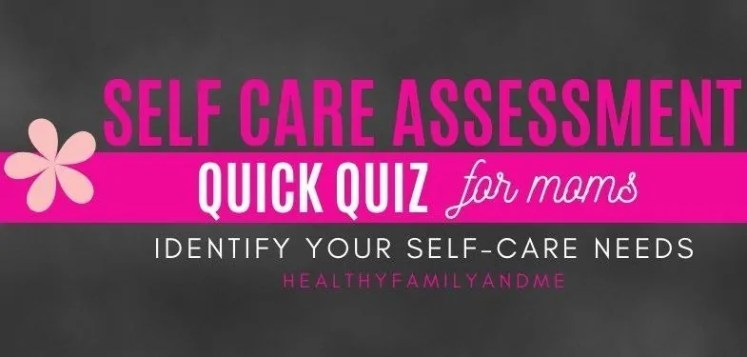 Self care assessment survey for moms to identify your self care needs. Take this quick self care quiz now. #selfcare #selfcaresurvey #selfcarequiz
