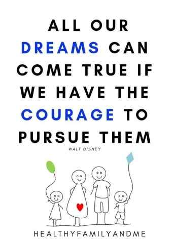 All our dreams can come true if we have the courage to pursue them. Quote by Walt Disney