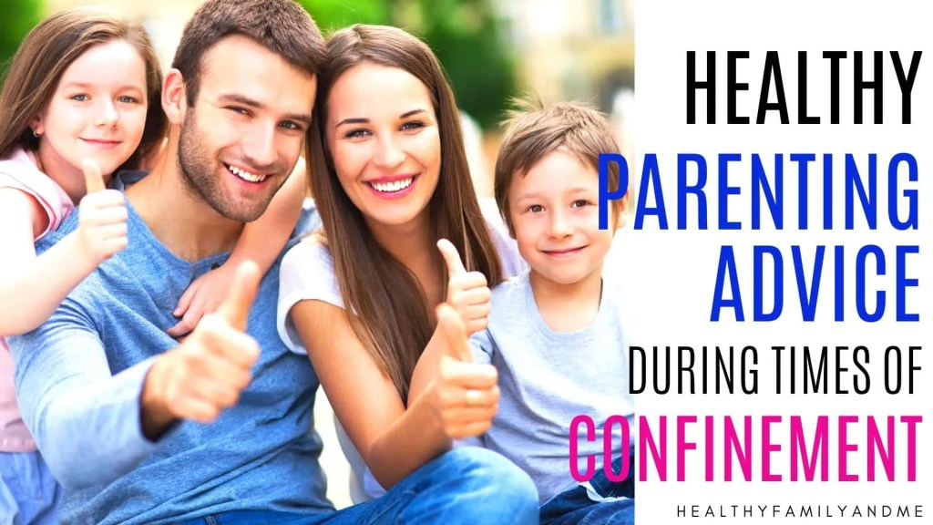 healthy parenting advice during confinement
