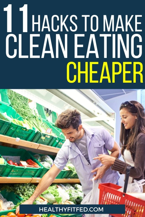 Ways to make clean eating so much cheaper! These hacks will save your time and money, making it easier to eat clean!