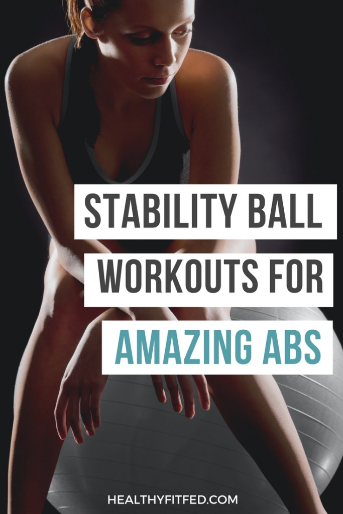 Stability ball workouts for amazing abs. Fast and fun workouts for a flat tummy.