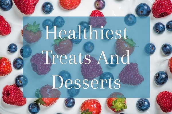 Healthiest Treats And Desserts