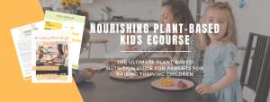 Nourishing Plant-based Kids course