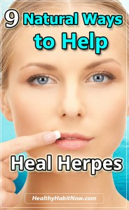9 Natural Ways To Help Heal Your Herpes and Reduce the Pain