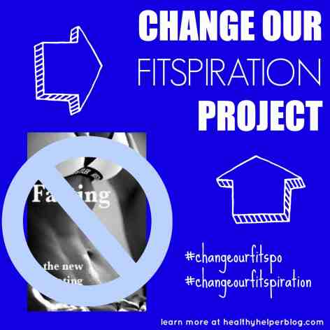 Change Our Fitspiration Project from Healthy Helper Blog