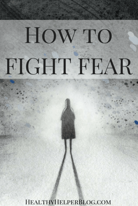 How to Fight Fear | Healthy Helper @Healthy_Helper Thoughts on fear, anxiety, worry, and how to conquer them daily!
