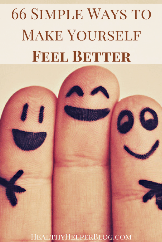 66 Simple Ways to Make Yourself Feel Better | Healthy Helper @Healthy_Helper Little tips and tricks to make yourself FEEL BETTER when you're down, overwhelmed, or just not feeling your best. YOU choose your happiness. This post will help you do that!