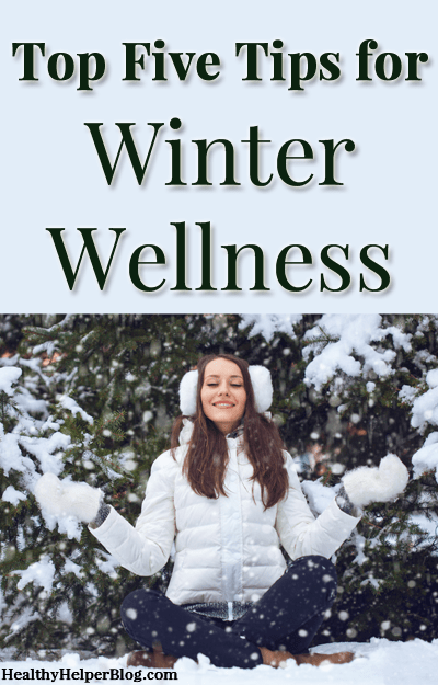Keep Healthy This Winter with these Top Five Tips for Winter Wellness via HealthyHelperBlog.com #fitness #healthy #healthyliving #happiness #healthy #tips #advice