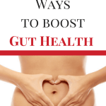 5 Natural Ways to Boost Gut Health