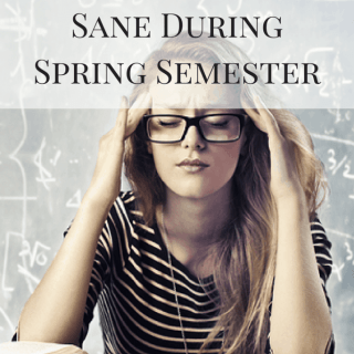 7 Ways to Stay Sane During the Spring Semester   Healthy Helper @Healthy_Helper Your go-to guide to stay happy, healthy, and stress-free during back-to-school time in the New Year! Spring semester means the return of work, assignments, and deadlines. Don't let that get you down or frazzled! You can make it thru to summer with these tips.
