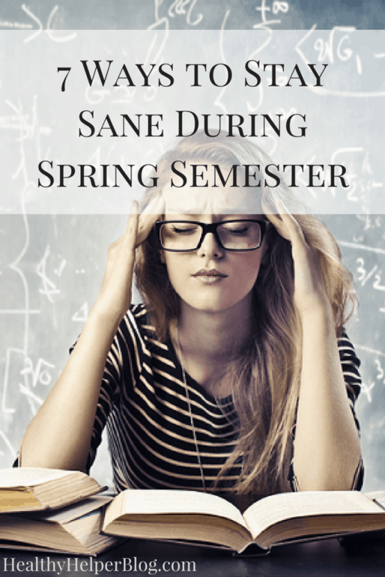 7 Ways to Stay Sane During the Spring Semester | Healthy Helper @Healthy_Helper Your go-to guide to stay happy, healthy, and stress-free during back-to-school time in the New Year! Spring semester means the return of work, assignments, and deadlines. Don't let that get you down or frazzled! You can make it thru to summer with these tips.