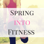 Spring into Fitness [Strength and Cardio Workouts]