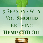 3 Reasons Why You Should Be Using Hemp CBD Oil