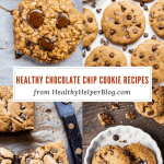 27 Healthy Chocolate Chip Cookie Recipes