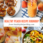 The ULTIMATE Healthy Peach Recipe Roundup